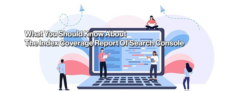 Index Coverage Report